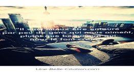 « Il vaut mieux être entouré par peu de gens qui nous aiment, plutôt que par beaucoup qui nous le font croire. »